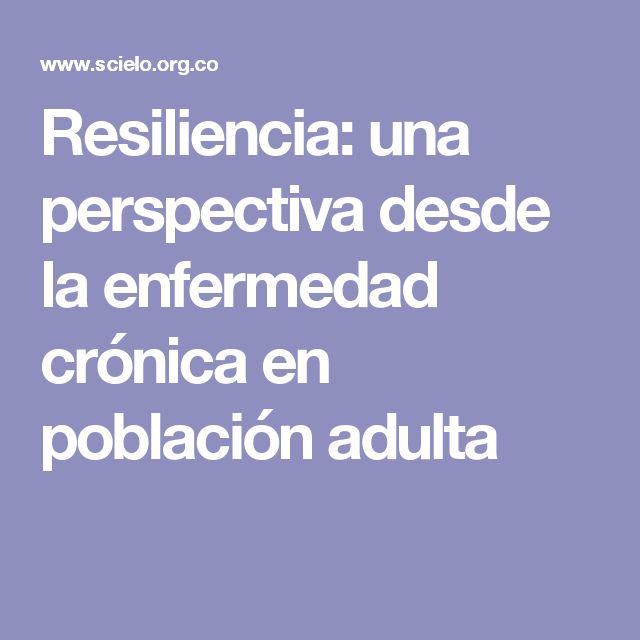 Resiliencia: una perspectiva desde la enfermedad crónica en población adulta