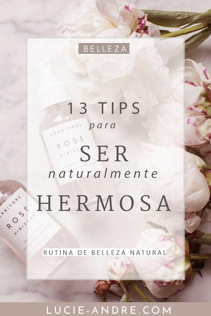 13 tips para ser naturalmente hermosa