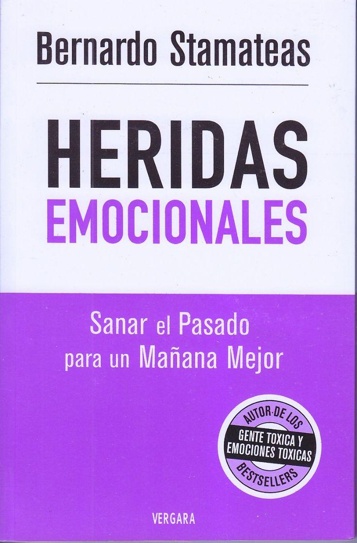 Heridas Emocionales. Bernardo Stamateas https://sobreviviendoapsicopatasynarcisistas.wordpress.com/