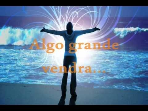 ALGO GRANDE VENDRA letra - YouTube