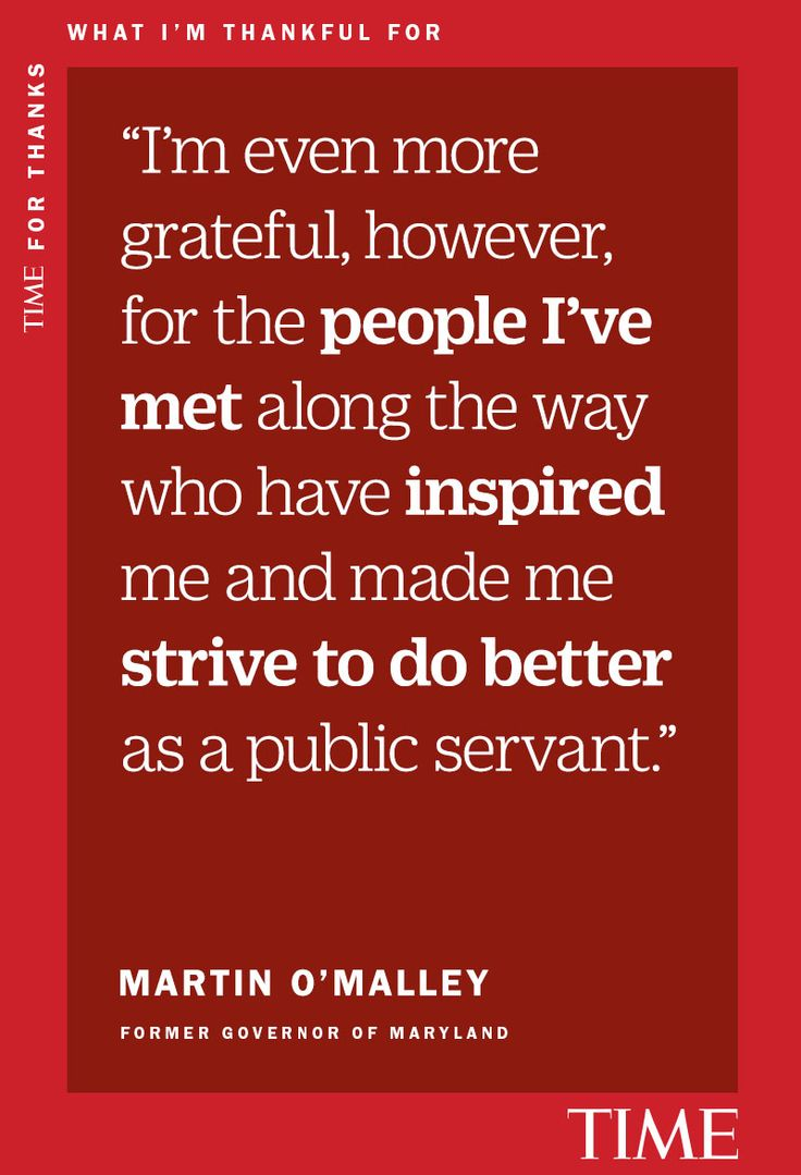TIME asked public figures to reflect on what they're thankful for on Thanksgiving. Martin O'Malley wrote about the citizens of Maryland
