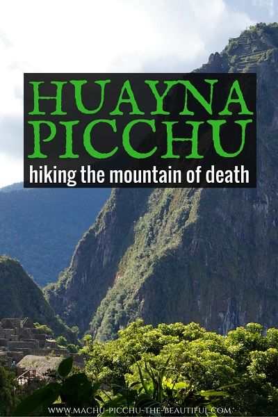 A travel guide to hiking Huayna Picchu. The impressive mountain behind Machu Picchu is often called Stairs of death. Here is all you need to know about Wayna Picchu.