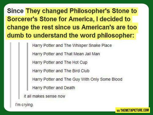 Well, technically the Philosopher's Stone has many names, but this was funny.