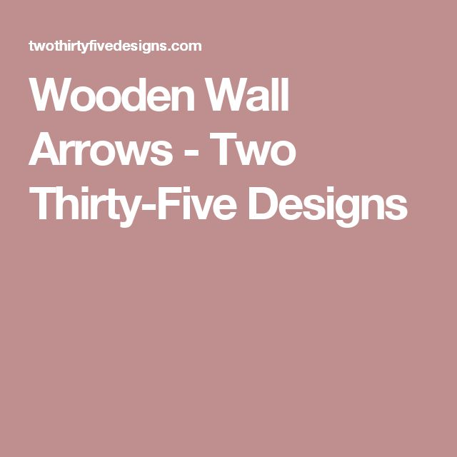 Wooden Wall Arrows - Two Thirty-Five Designs