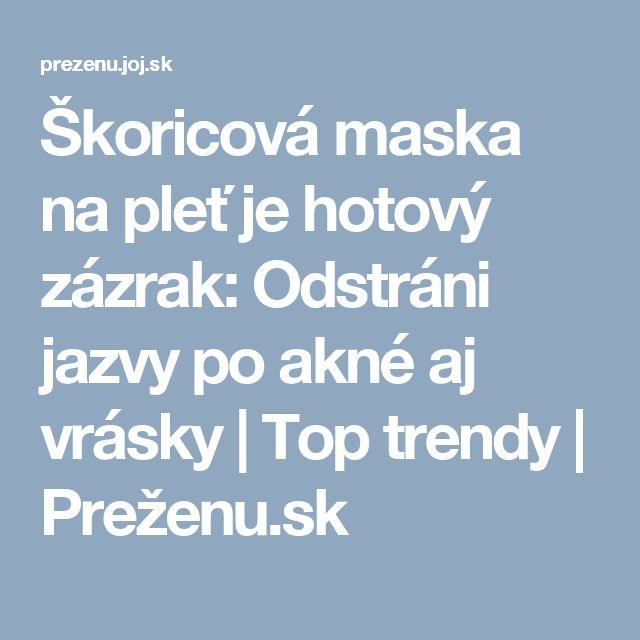 Škoricová maska na pleť je hotový zázrak: Odstráni jazvy po akné aj vrásky | Top trendy | Preženu.sk