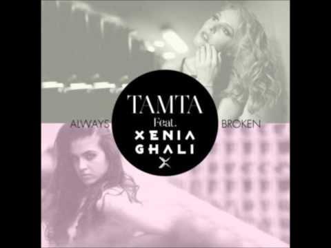 ΤΑΜΤΑ Feat XENIA GHALI - ALWAYS BROKEN