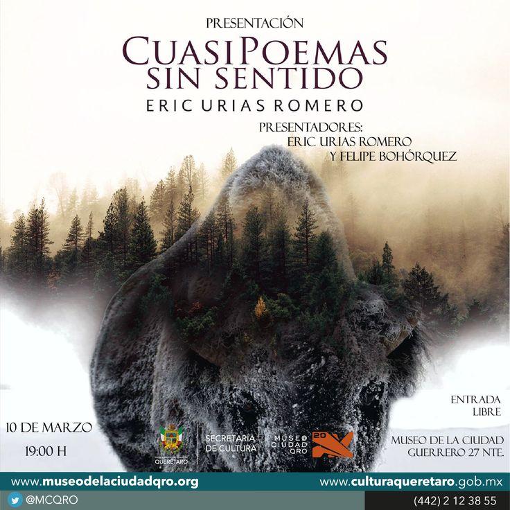 Por favor compartir e invitar a quienes crean estén interesados. _______________________  Están todos invitados:  Presentación Cuasipoemas sin sentido en el Museo de la Ciudad. Guerrero # 27 nte. Centro histórico, Querétaro, Querétaro.  Viernes 10 de marzo de 2017 a 19:00 hrs.  https://www.facebook.com/events/202382713573998/?active_tab=discussion