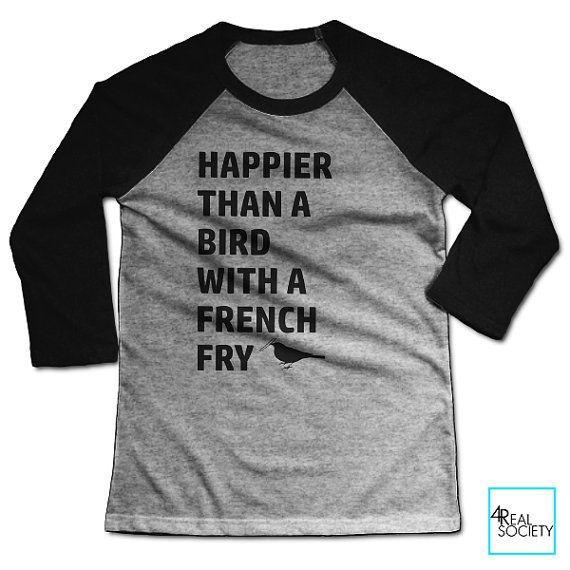 Plus heureux quun oiseau avec une frite Français par 4RealSociety
