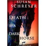 Death By A Dark Horse (Thea Campbell Mystery Series book #1) (Kindle Edition)By Susan Schreyer