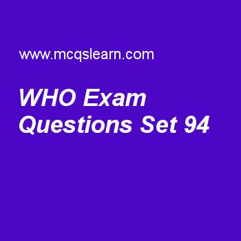 Practice test on who, general knowledge quiz 94 online. Practice GK exam's questions and answers to learn who test with answers. Practice online quiz to test knowledge on who, atlantic ocean facts, earth facts, avicenna, william ramsay worksheets. Free who test has multiple choice questions as organization which operates under umbrella of united nations includes, answers key with choices as international monetary fund, world bank, nato and world health organization to test study skills..