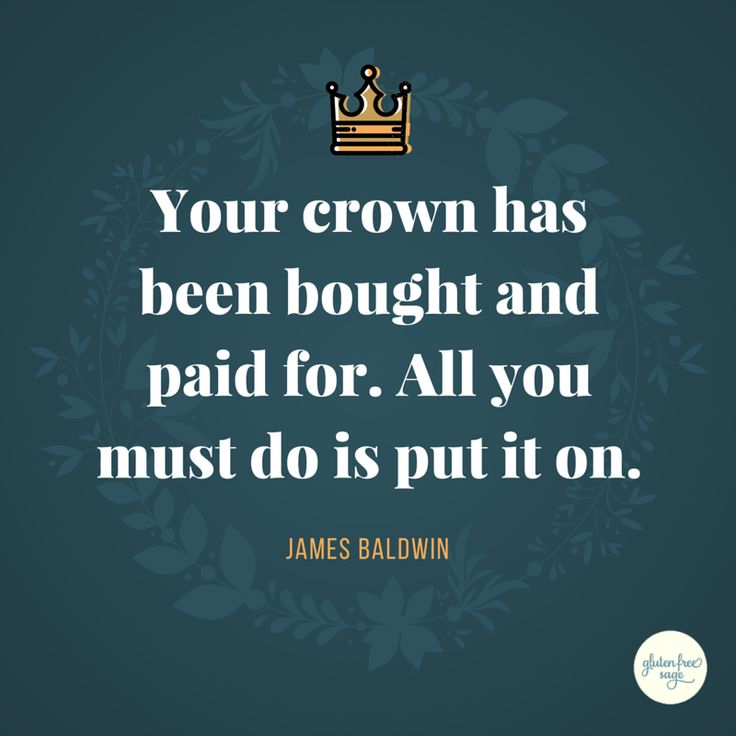 """Your crown has been bought and paid for. All you must do is put it on."" Love this James Baldwin quote and design. Wear your crown proudly. You've earned it!"