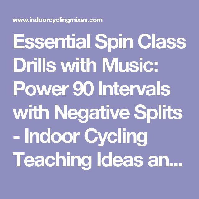 Essential Spin Class Drills with Music: Power 90 Intervals with Negative Splits - Indoor Cycling Teaching Ideas and Music Mixes