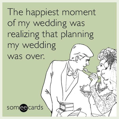 6 Someecards That Perfectly Describe What It's Like To Plan a Wedding | TheKnot.com