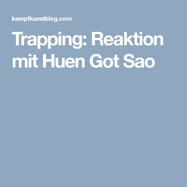 Trapping: Reaktion mit Huen Got Sao
