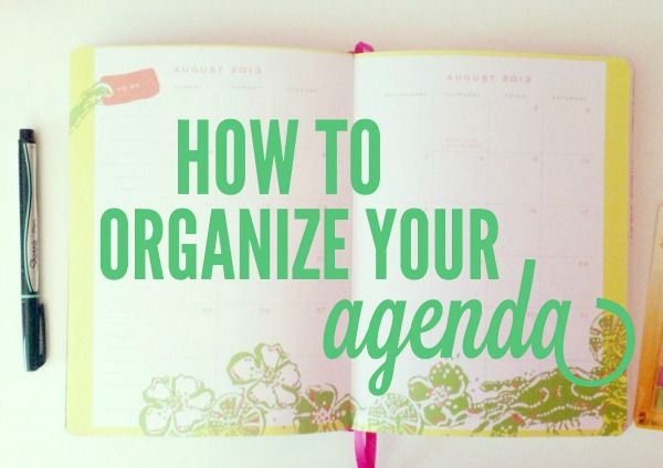 Need a little help organizing your agenda? Try these tips!