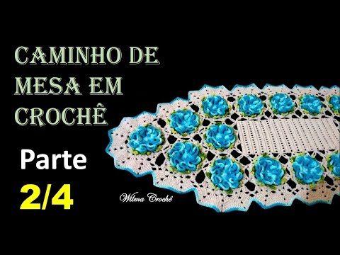 Caminho de Mesa em Crochê por Wilma Crochê - Parte 2/4 - YouTube