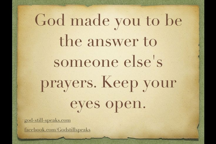 Bring Open pictures and quotes | ... you to be the answer to someone else's prayers. Keep your eyes open