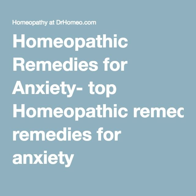 Homeopathic Remedies for Anxiety- top Homeopathic remedies for anxiety