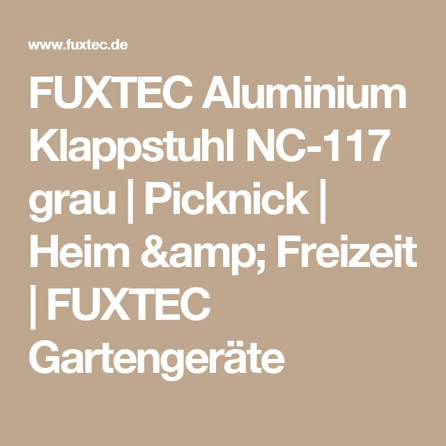 FUXTEC Aluminium Klappstuhl NC-117 grau | Picknick | Heim & Freizeit | FUXTEC Gartengeräte
