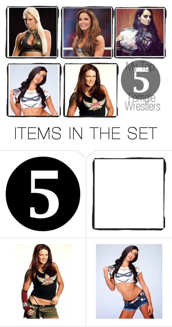 """""""Top 5 WWE Female Wrestlers"""" by wonderlandcreations ❤ liked on Polyvore featuring art, lita, maryse, ajlee, paige and TrishStratus"""