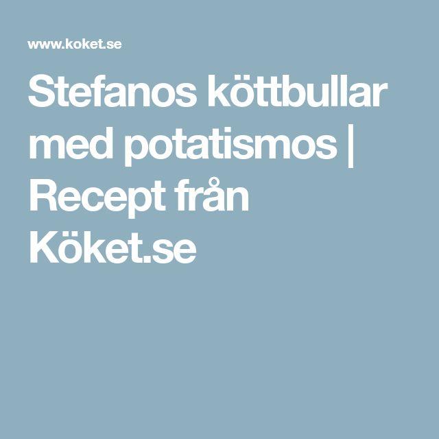 Stefanos köttbullar med potatismos | Recept från Köket.se