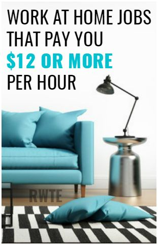 Work At Home Jobs Paying 12 Or More An Hour