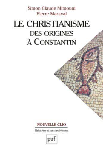 Le christianisme : Des origines à Constantin de Pierre Maraval http://www.amazon.fr/dp/2130528775/ref=cm_sw_r_pi_dp_Z6fYwb0Z9MTDT