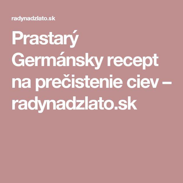 Prastarý Germánsky recept na prečistenie ciev – radynadzlato.sk