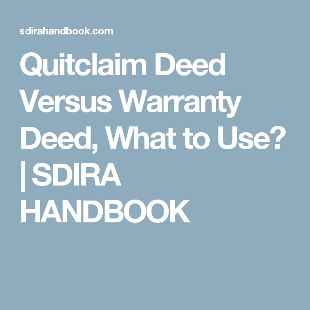 Quitclaim Deed Versus Warranty Deed, What to Use? | SDIRA HANDBOOK