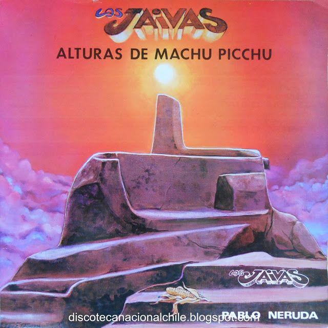 Pablo Neruda x Los Jaivas: Alturas de Macchu Picchu. SYML 009. SYM Producciones. 1981. Chile   Discoteca Nacional Chile: