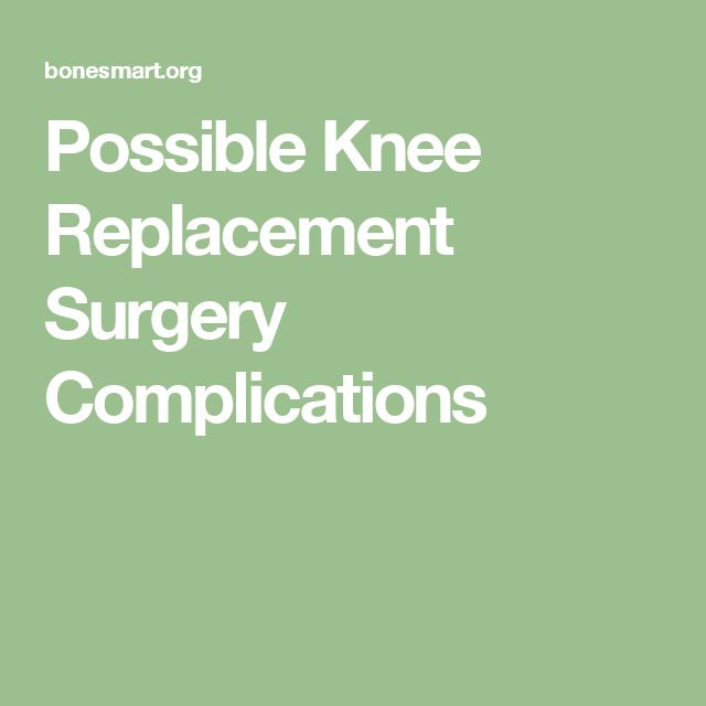 Possible Knee Replacement Surgery Complications