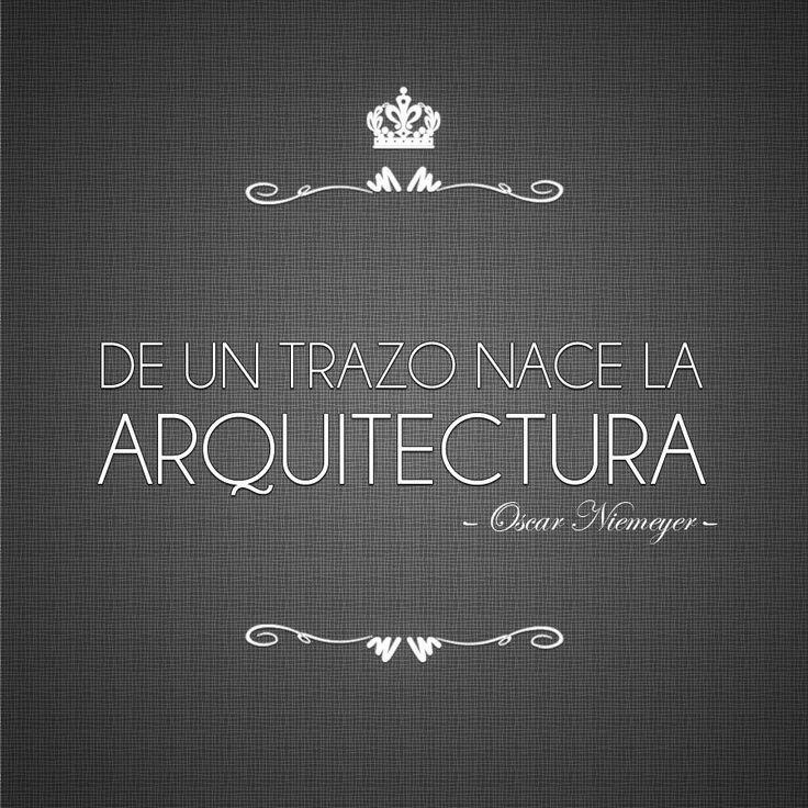 De un trazo nace la arquitectura (Oscar Niemeyer)