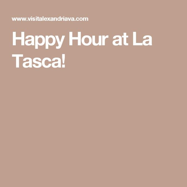 Happy Hour at La Tasca!