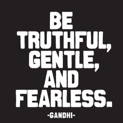 be truthful, gentle, and fearless. -- gandhi | This could be her
