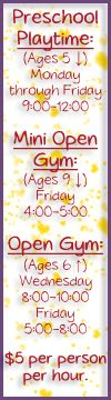 Gymsport Athletic Center Monday-Friday, 9am-noon is Preschool Playtime