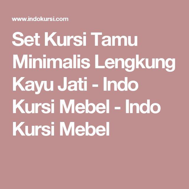 Set Kursi Tamu Minimalis Lengkung Kayu Jati - Indo Kursi Mebel - Indo Kursi Mebel