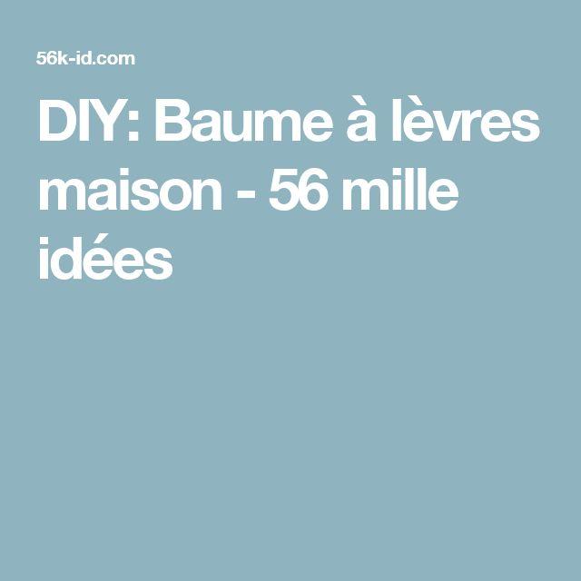 DIY: Baume à lèvres maison - 56 mille idées