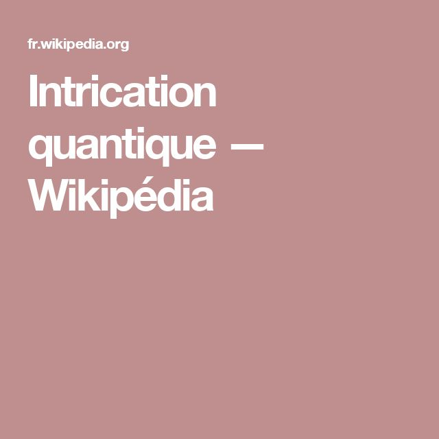 Intrication quantique — Wikipédia