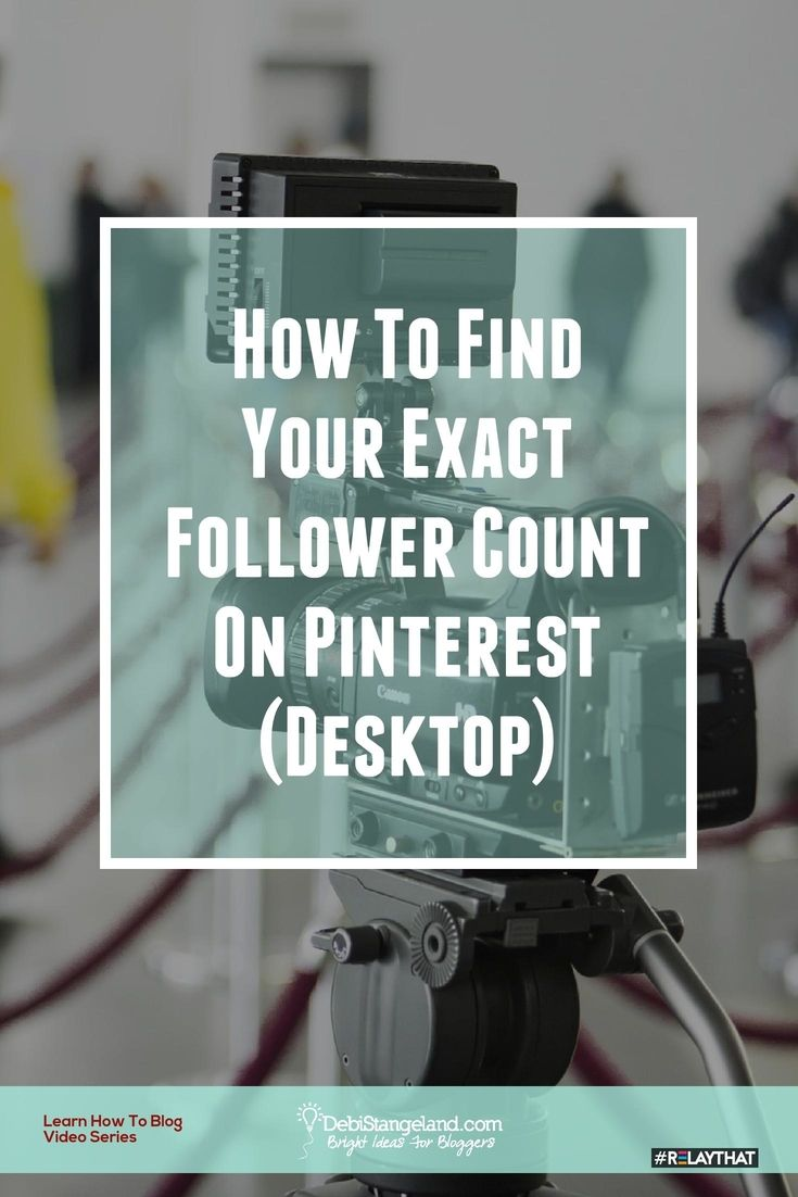 Learn How To Blog Video Series:  How To Find Your Exact Follower Count On Pinterest (Desktop) ★ Learn HOW To Blog ★