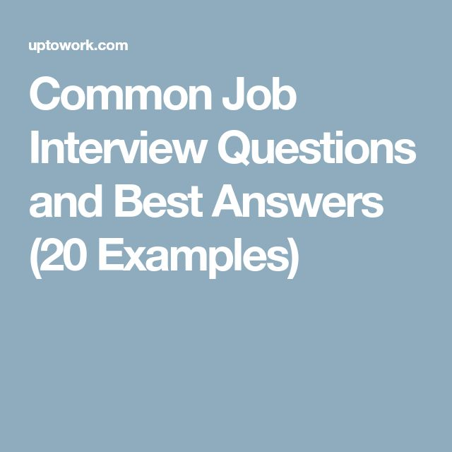Common Job Interview Questions and Best Answers (20 Examples)