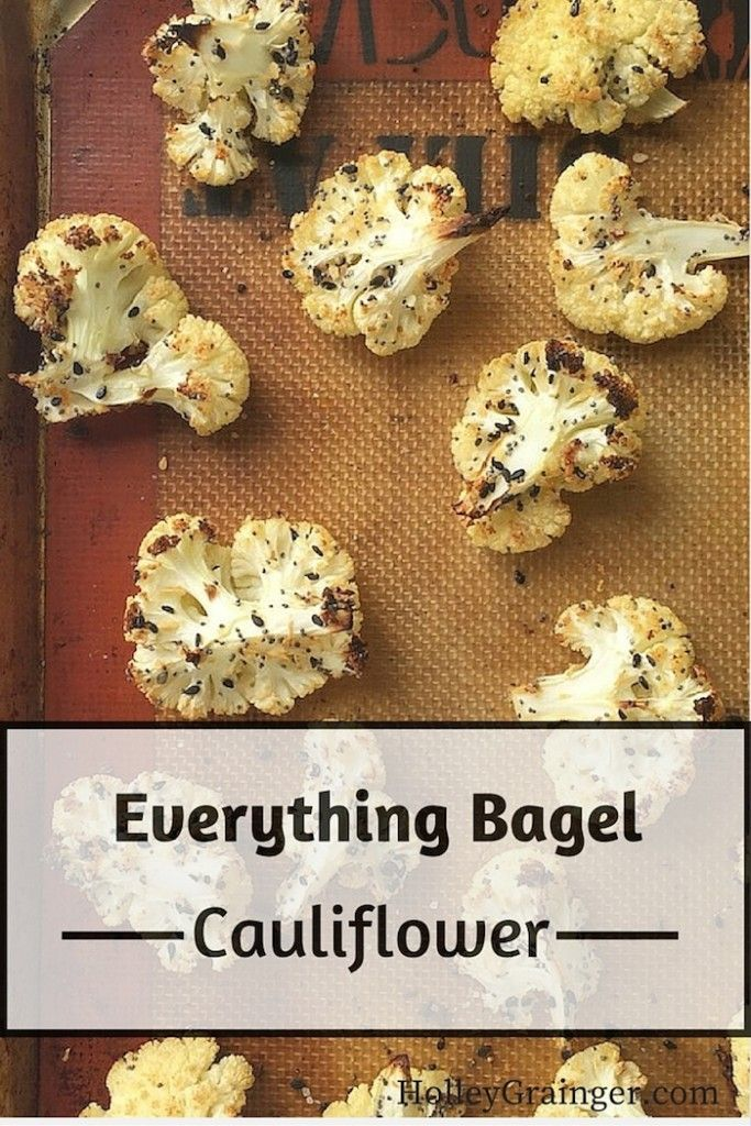 Simple roasted Everything Bagel Cauliflower for a delicious and tasty side dish recipe via Holley Grainger Nutrition