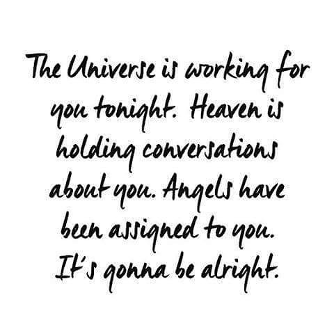 Time to rest now. Goodnight. The #universe has your back
