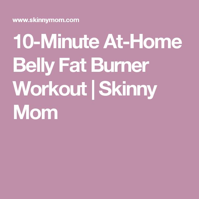 10-Minute At-Home Belly Fat Burner Workout | Skinny Mom
