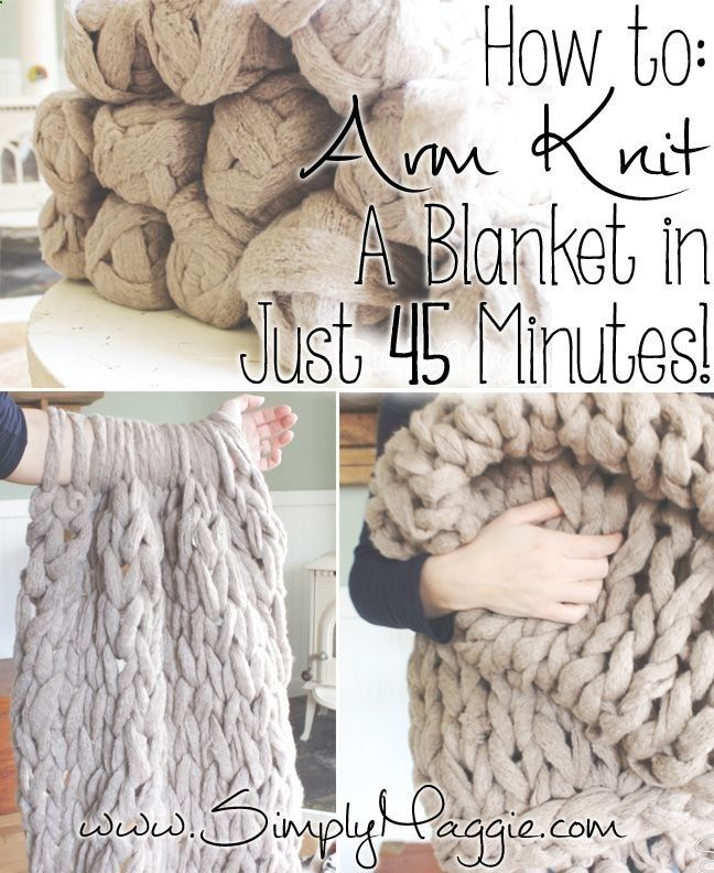 Arm Knit a Blanket in 45 Minutes | simplymaggie.com The fastest way to knit a chunky style blanket. I would love to learn how to do this!!!
