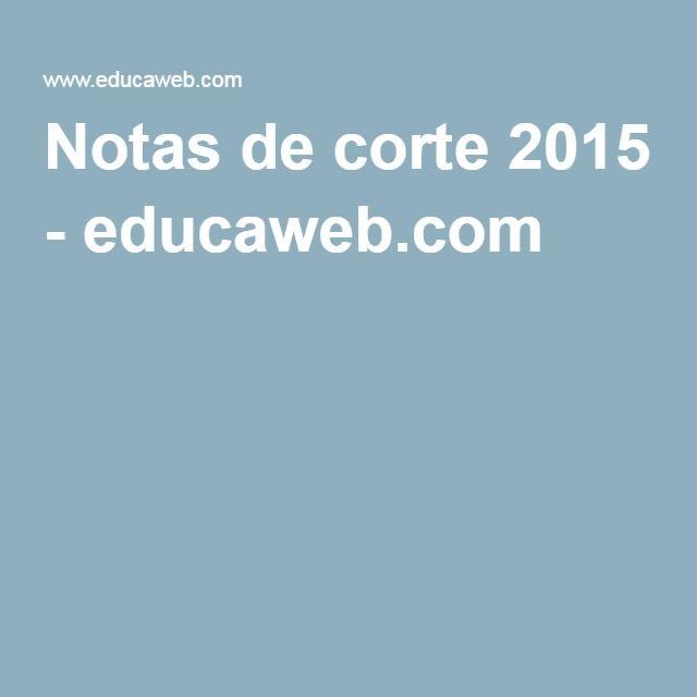 Notas de corte 2015 - educaweb.com
