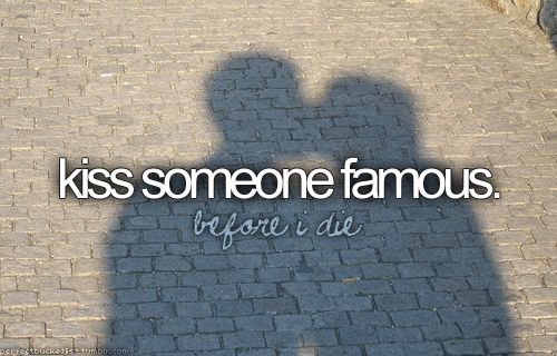 Kiss someone famous
