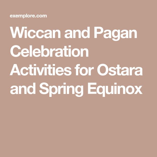 Wiccan and Pagan Celebration Activities for Ostara and Spring Equinox