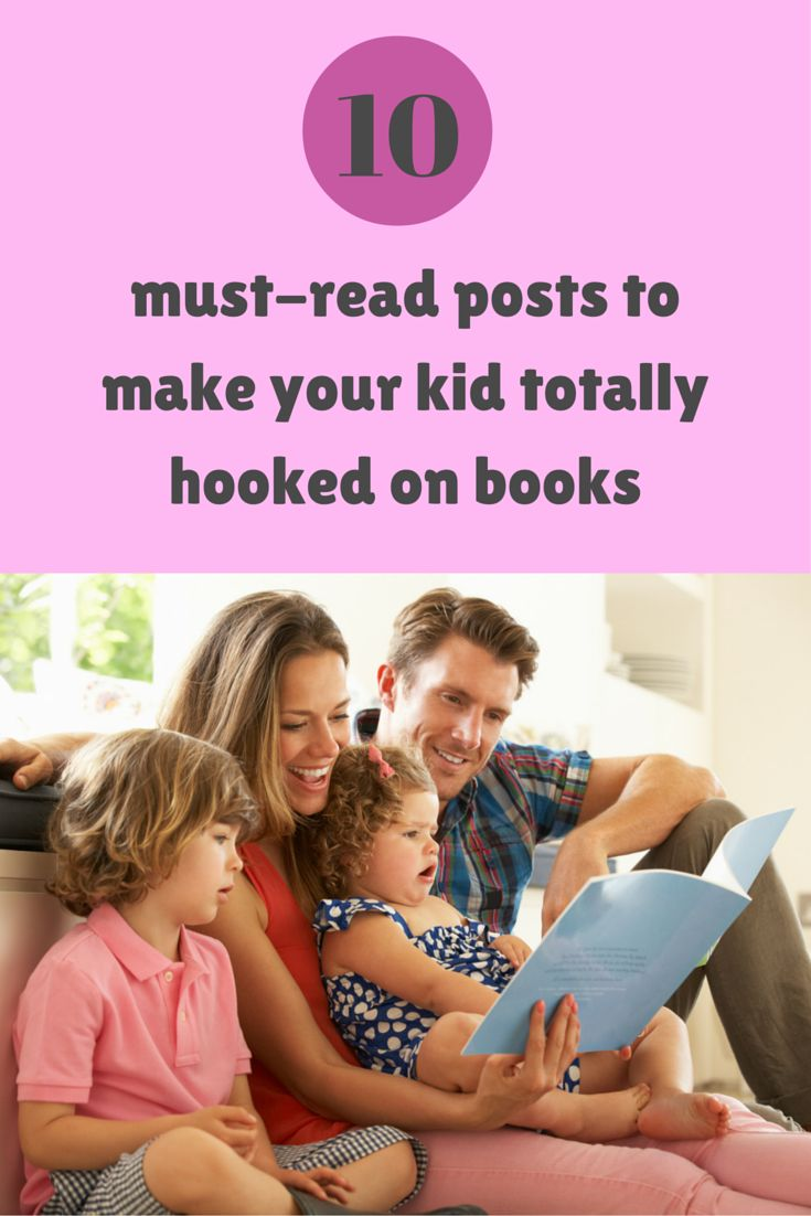 10 must-read posts if you want to make your kid become totally hooked on books :)