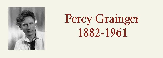 Luck's Music Library - Featured Composer - Percy Aldridge Grainger