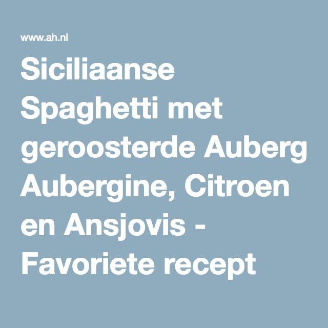 Siciliaanse Spaghetti met geroosterde Aubergine, Citroen en Ansjovis - Favoriete recept van - Bea Diseraad - Albert Heijn
